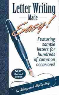 Letter Writing Made Easy!: Featuring Sample Letters For Hundreds Of Common Occasions by Margaret Mccarthy