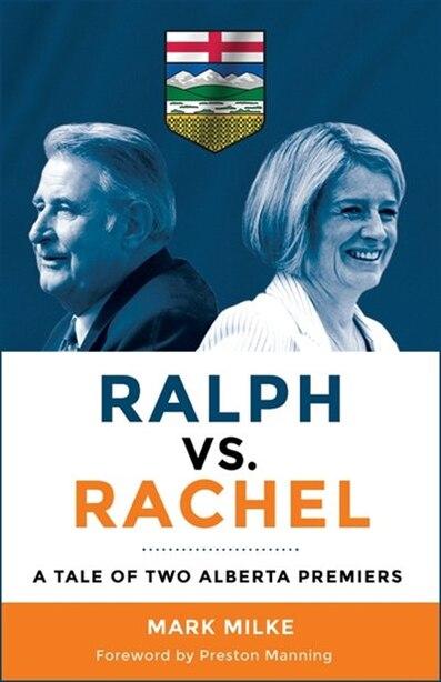 Ralph vs Rachel: A Tale Of Two Alberta Premiers by Mark Milke