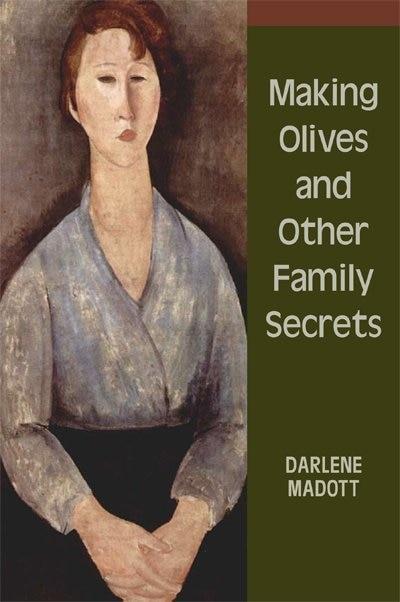 Making Olives and Other Family Secrets de Darlene Madott