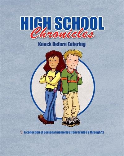 High School Chronicles: Knock Before Entering de Dania Lebovics