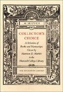 Collector's Choice: A Selection of Books and Manuscripts Given by Harrison D. Horblit to the Harvard College Library by Owen Gingerich