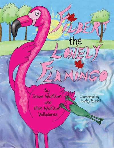 Filbert the Lonely Flamingo by Steve Wolfson