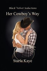 Her Cowboy's Way by Starla Kaye