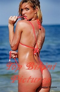Top Bikini Pictures: Hot Women in Brazilian, String, White, Red, Gold, Brown, Orange, Metallic, Transparent, Extreme and de Taylor Timms