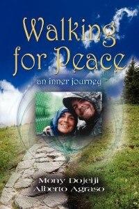Walking For Peace, An Inner Journey by Mony Dojeiji