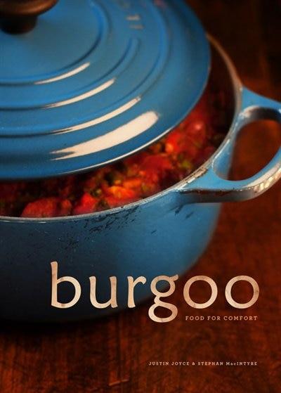 Burgoo: Food for Comfort by Justin Joyce