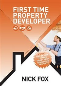 First Time Property Developer by Nick Fox