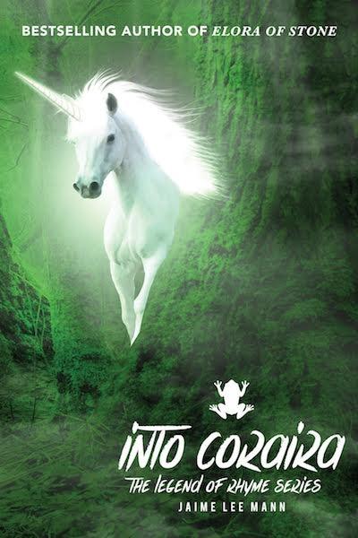 Into Coraira: Legend of Rhyme Series (Vol. 1, Book 2) by Jaime Lee Mann