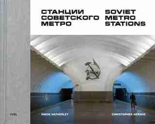 Soviet Metro Stations by Stephen Sorrell