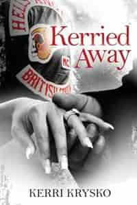 Kerried Away: Memoirs of a Hells Angels Ex-Wife de Kerri L Krysko