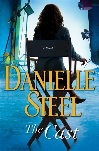 CAST: A Novel by DANIELLE STEEL