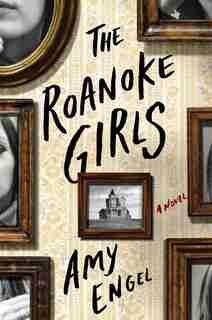 The Roanoke Girls: A Novel by Amy Engel