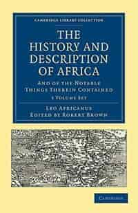 The History and Description of Africa 3 Volume Paperback Set: And of the Notable Things Therein Contained by Leo Africanus