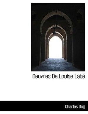 Oeuvres De Louise Labé de Charles Boÿ