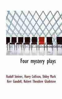 Four mystery plays by Rudolf Steiner