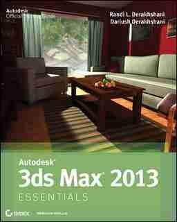 Autodesk 3ds Max 2013 Essentials by Dariush Derakhshani
