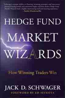 Hedge Fund Market Wizards: How Winning Traders Win de Jack D. Schwager