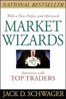 Market Wizards, Updated: Interviews with Top Traders de Jack D. Schwager
