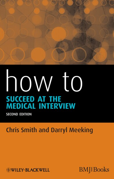 How to Succeed at the Medical Interview de Chris Smith