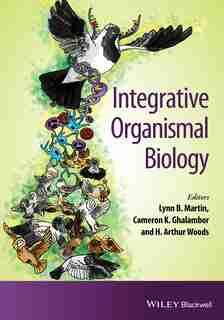 Integrative Organismal Biology by Lynn B. Martin