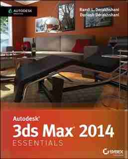 Autodesk 3ds Max 2014 Essentials: Autodesk Official Press by Randi L. Derakhshani