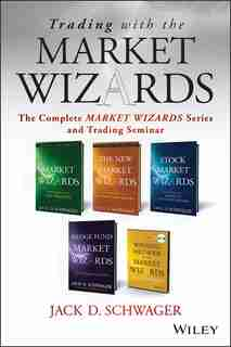 Trading with the Market Wizards: The Complete Market Wizards Series and Trading Seminar de Jack D. Schwager
