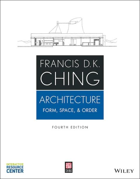 Architecture: Form, Space, & Order de Francis D. K. Ching
