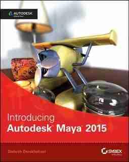 Introducing Autodesk Maya 2015: Autodesk Official Press by Dariush Derakhshani