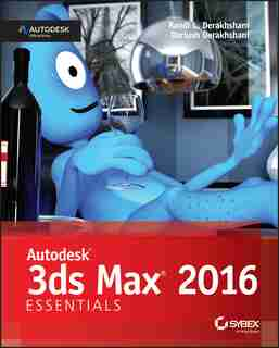Autodesk 3ds Max 2016 Essentials: Autodesk Official Press by Dariush Derakhshani