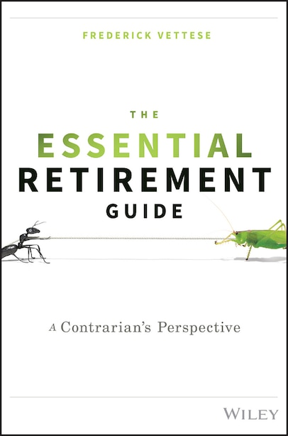 The Essential Retirement Guide: A Contrarian's Perspective by Frederick Vettese
