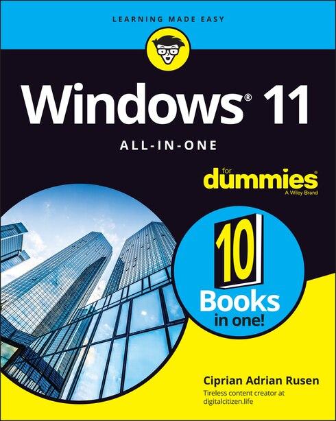 Windows 11 All-in-one For Dummies de Ciprian Adrian Rusen