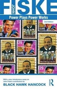 Power Plays Power Works by John Fiske