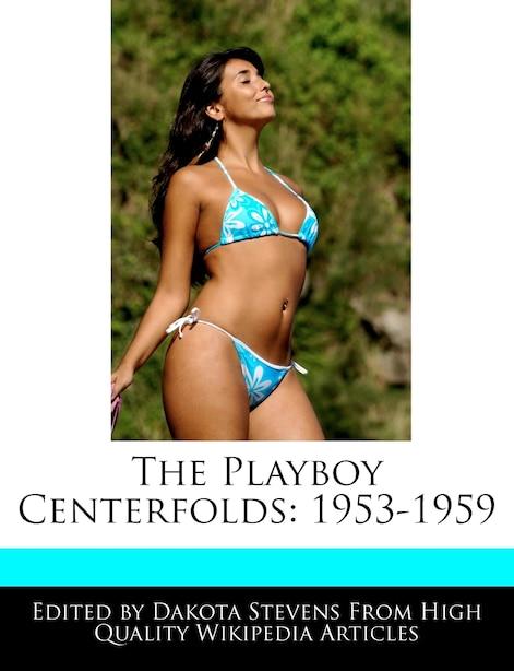 The Playboy Centerfolds: 1953-1959 de Dakota Stevens