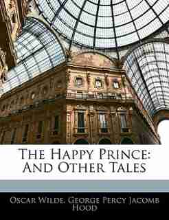 The Happy Prince: And Other Tales by Oscar Wilde