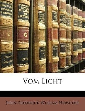 Vom Licht von J. F. W. Herschel. by John Frederick William Herschel