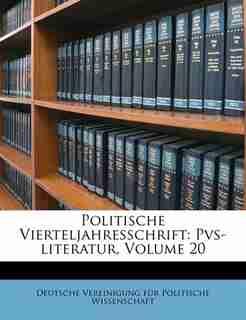 Politische Vierteljahresschrift: Pvs-literatur, Volume 20 by Deutsche Vereinigung Für Politische Wis