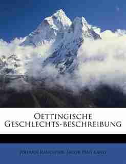 Oettingische Geschlechts-beschreibung by Johann Rauchpar