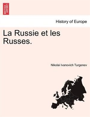 La Russie et les Russes. TOME III by Nikolai Ivanovich Turgenev