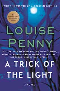 A Trick of the Light: A Chief Inspector Gamache Novel by Louise Penny