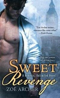 Sweet Revenge: A Nemesis Unlimited Novel by Zoë Archer