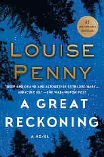 A Great Reckoning: A Novel by Louise Penny