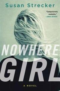 Nowhere Girl: A Novel by Susan Strecker