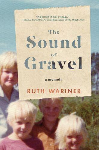 The Sound Of Gravel: A Memoir by Ruth Wariner