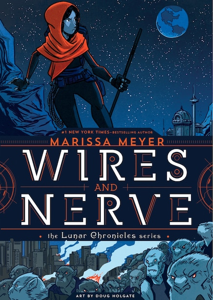 Wires And Nerve: Volume 1 by Marissa Meyer