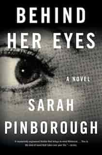 Behind Her Eyes: A Novel by Sarah Pinborough