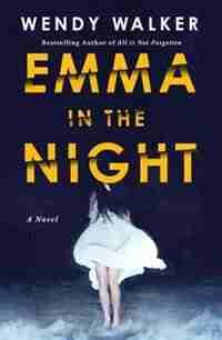 Emma In The Night: A Novel by Wendy Walker