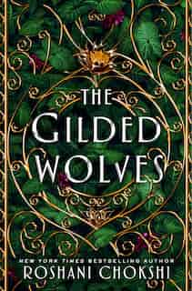 The Gilded Wolves: A Novel by Roshani Chokshi