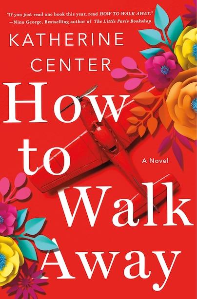 How To Walk Away: A Novel de Katherine Center