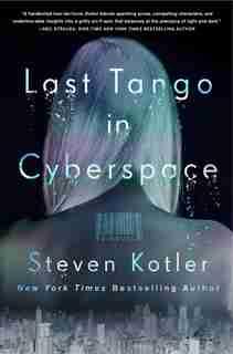 Last Tango In Cyberspace: A Novel de Steven Kotler