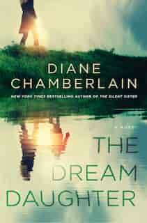 The Dream Daughter: A Novel by Diane Chamberlain